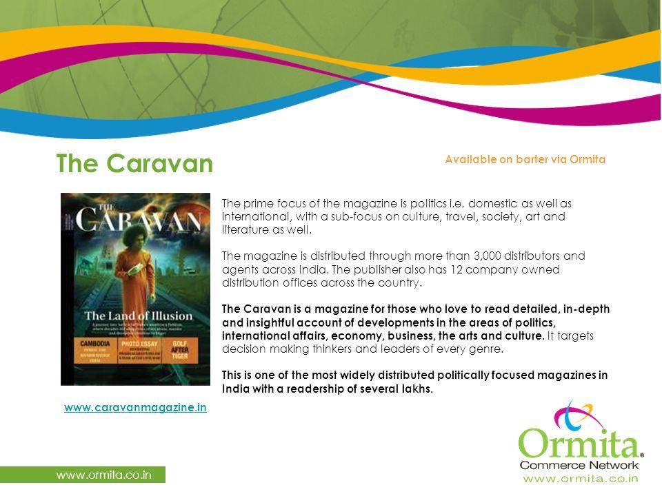 The Caravan www.ormita.co.in The prime focus of the magazine is politics i.e.