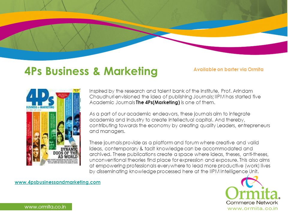 4Ps Business & Marketing     Available on barter via Ormita Inspired by the research and talent bank of the institute, Prof.