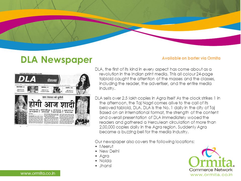 DLA, the first of its kind in every aspect has come about as a revolution in the Indian print media.