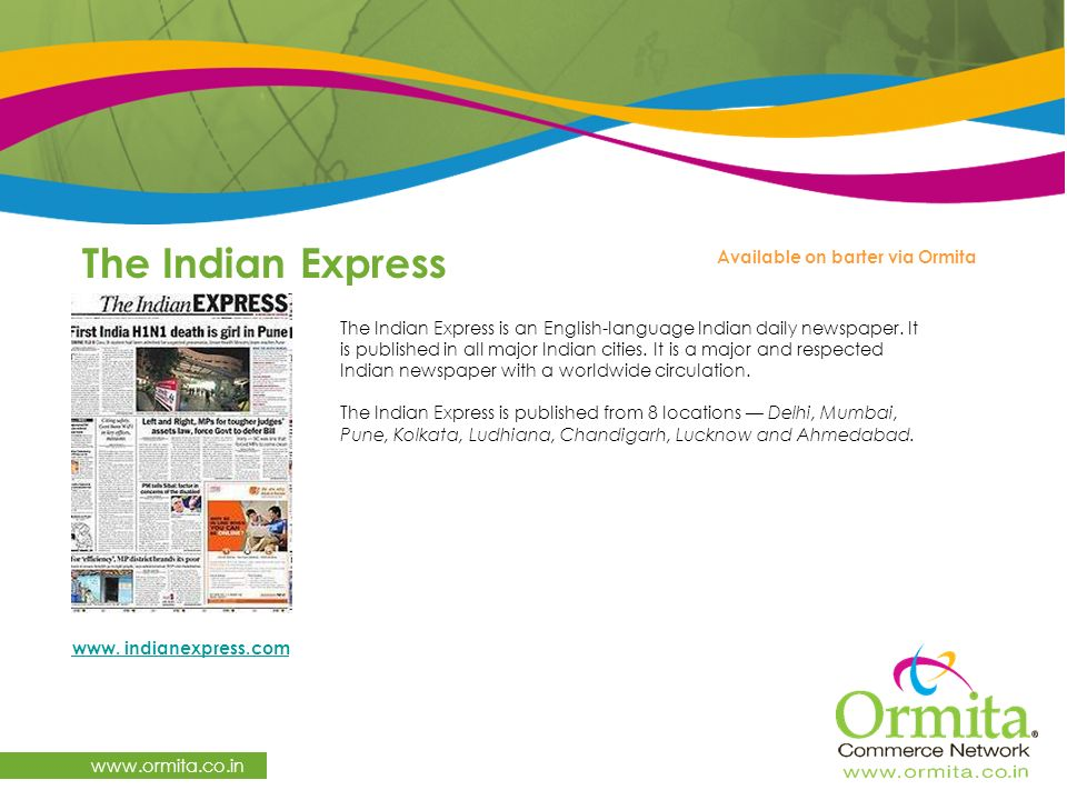 The Indian Express   The Indian Express is an English-language Indian daily newspaper.