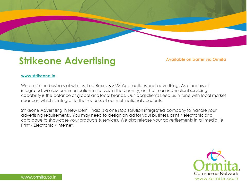 Strikeone Advertising     We are in the business of wireless Led Boxes & SMS Applications and advertising.