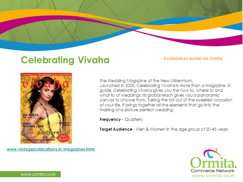Celebrating Vivaha     Available on barter via Ormita The Wedding Magazine of the New Millennium.