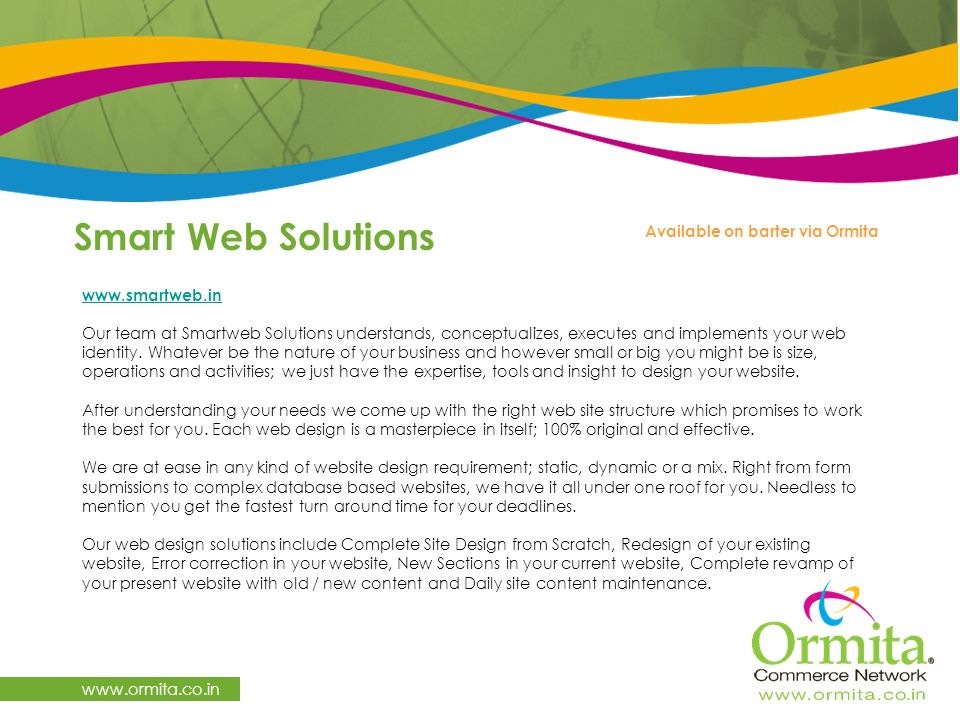 Smart Web Solutions     Our team at Smartweb Solutions understands, conceptualizes, executes and implements your web identity.