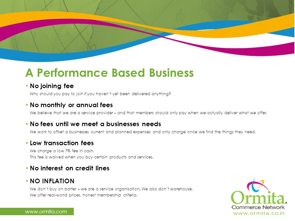 A Performance Based Business   No joining fee Why should you pay to join if you haven't yet been delivered anything.