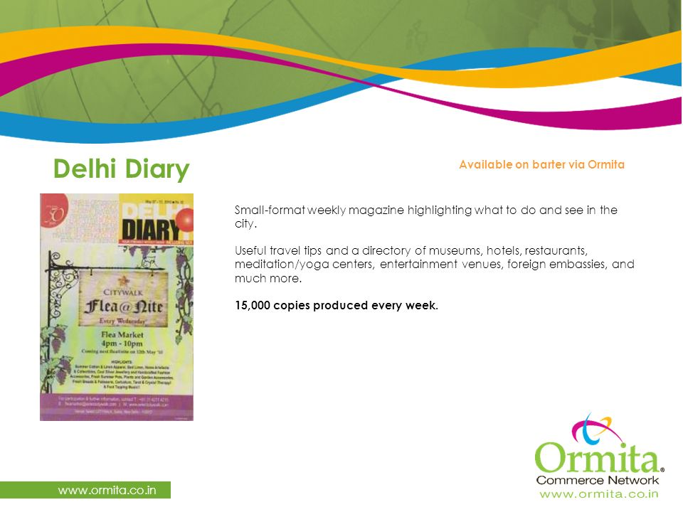 Delhi Diary   Small-format weekly magazine highlighting what to do and see in the city.