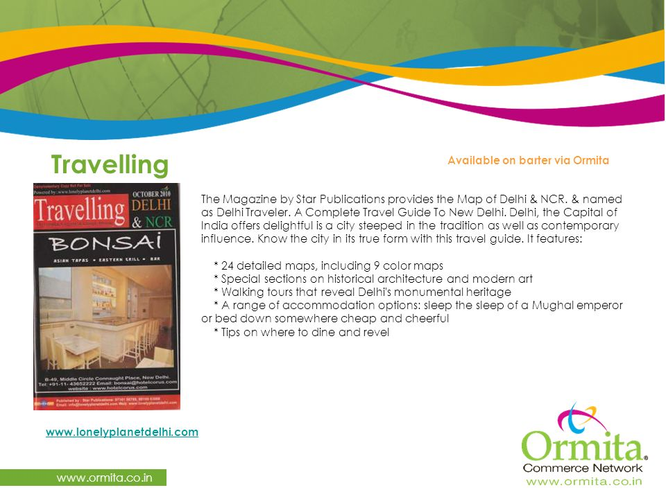 Travelling   The Magazine by Star Publications provides the Map of Delhi & NCR.