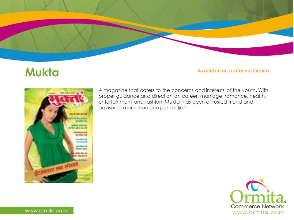 Mukta   A magazine that caters to the concerns and interests of the youth.