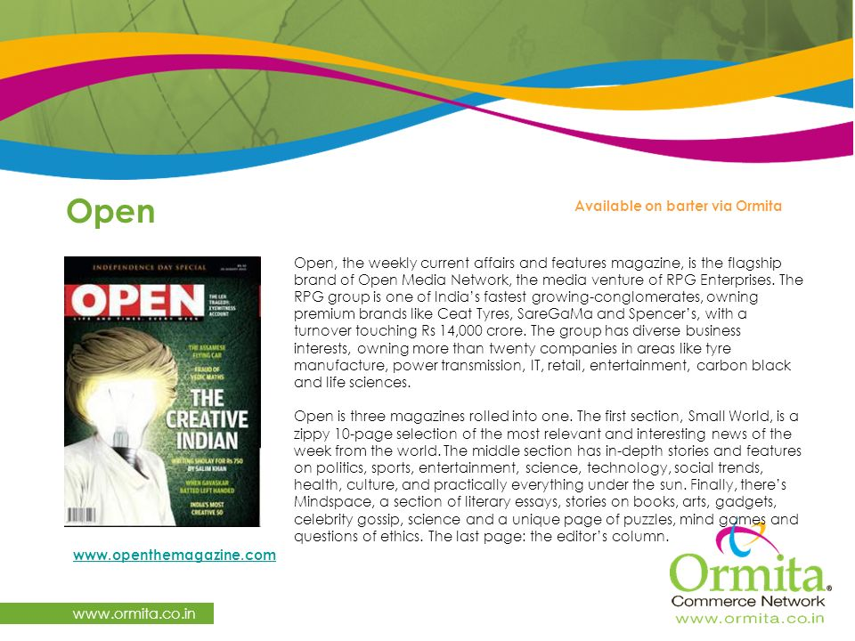 Open   Open, the weekly current affairs and features magazine, is the flagship brand of Open Media Network, the media venture of RPG Enterprises.