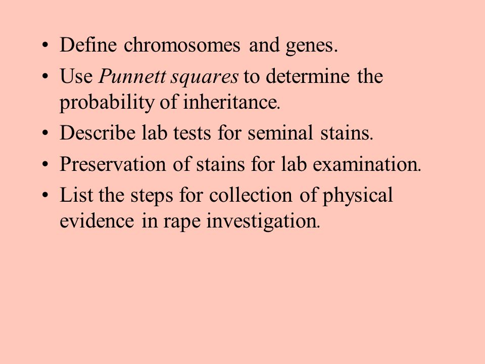 Define chromosomes and genes. Use Punnett squares to determine the probability of inheritance.