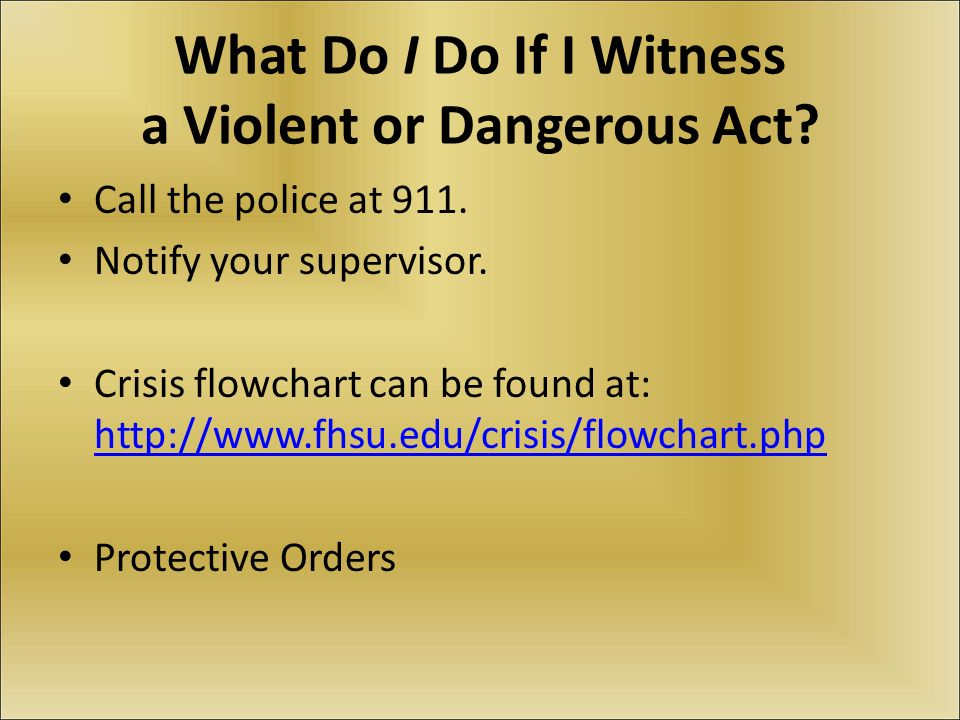 What Do I Do If I Witness a Violent or Dangerous Act.