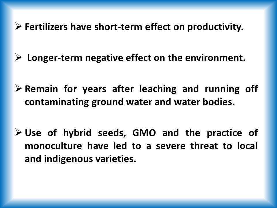  Fertilizers have short-term effect on productivity.