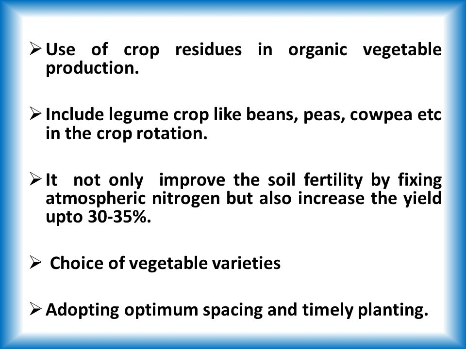  Use of crop residues in organic vegetable production.
