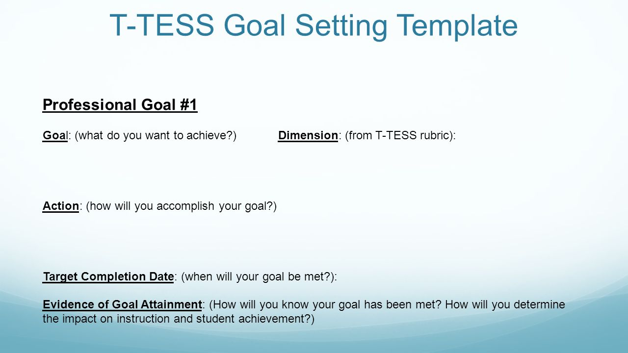 setting your goals for ttess memorial hs training  t tess goal setting template professional goal 1 goal what do you