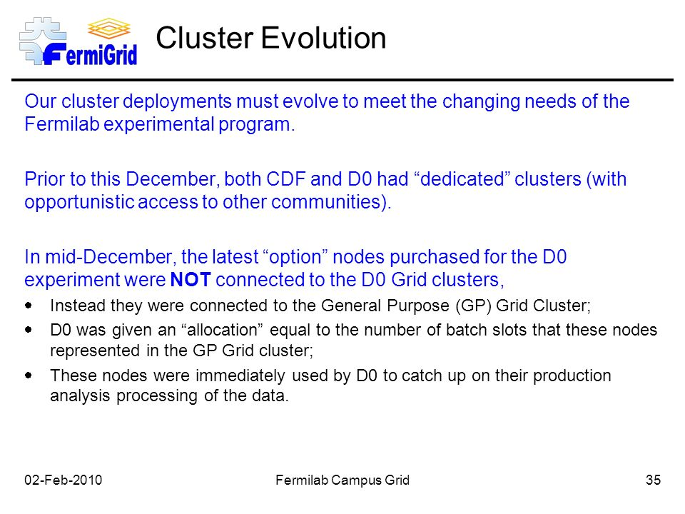 Cluster Evolution Our cluster deployments must evolve to meet the changing needs of the Fermilab experimental program.