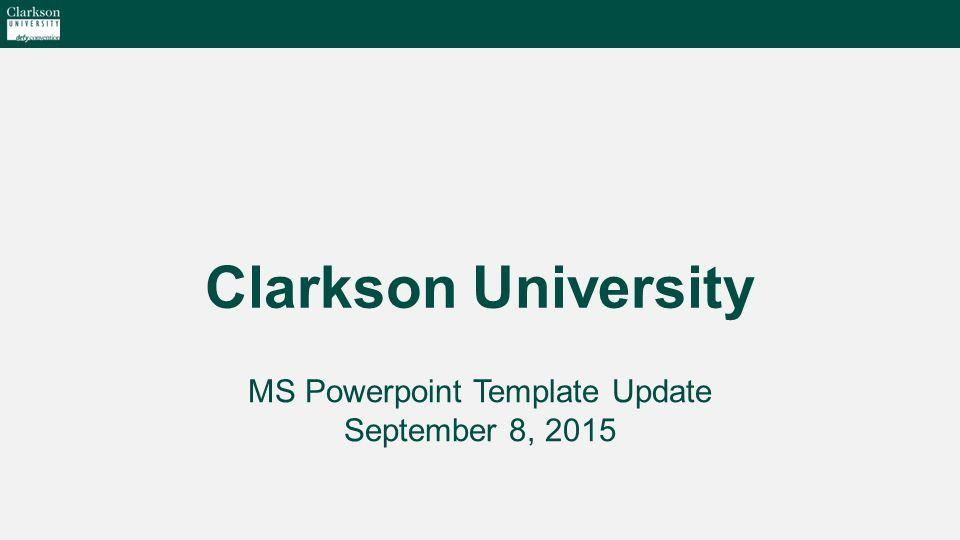 Clarkson university ms powerpoint template update september 8 ppt 1 clarkson university ms powerpoint template update september 8 2015 toneelgroepblik Gallery