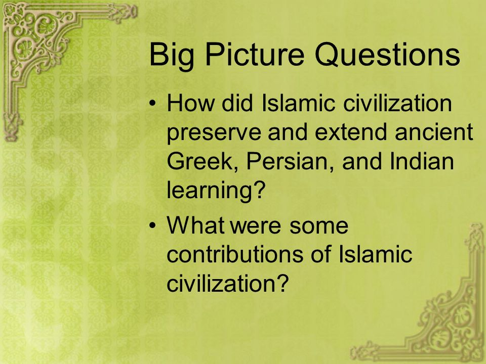 WHI.8d – Cultural and scientific contributions and achievements of Islamic civilization.