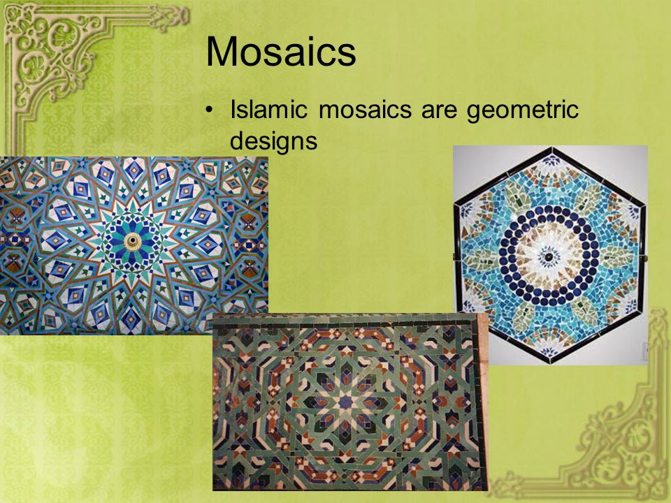 Mosaics Unlike Byzantine mosaics with depicted religious figures….