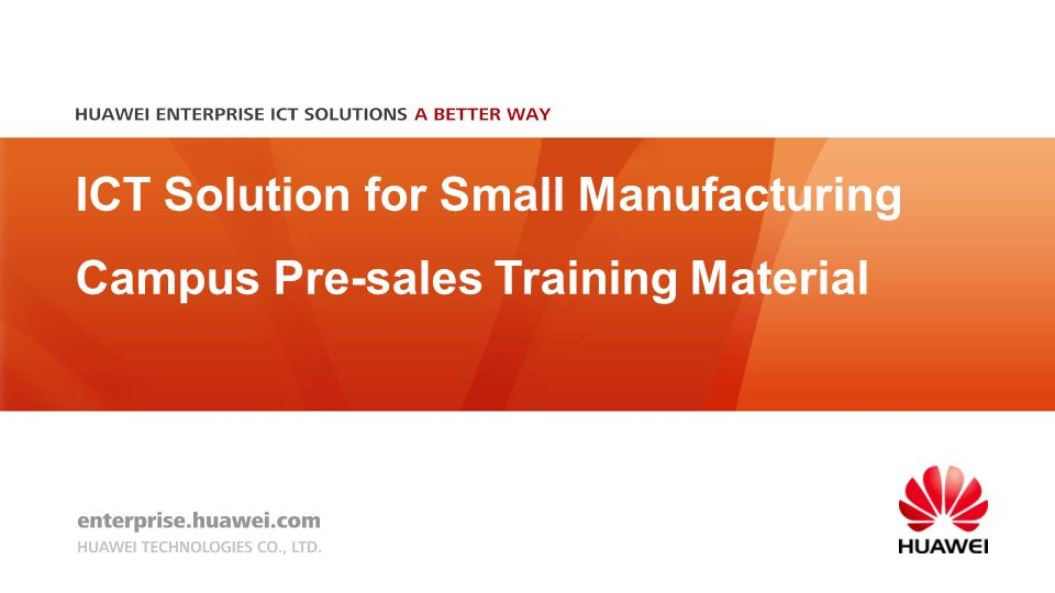 ICT Solution for Small Manufacturing Campus Pre-sales Training Material