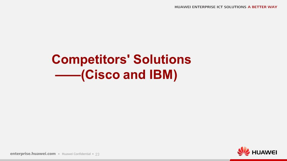 23 Competitors Solutions ——(Cisco and IBM)