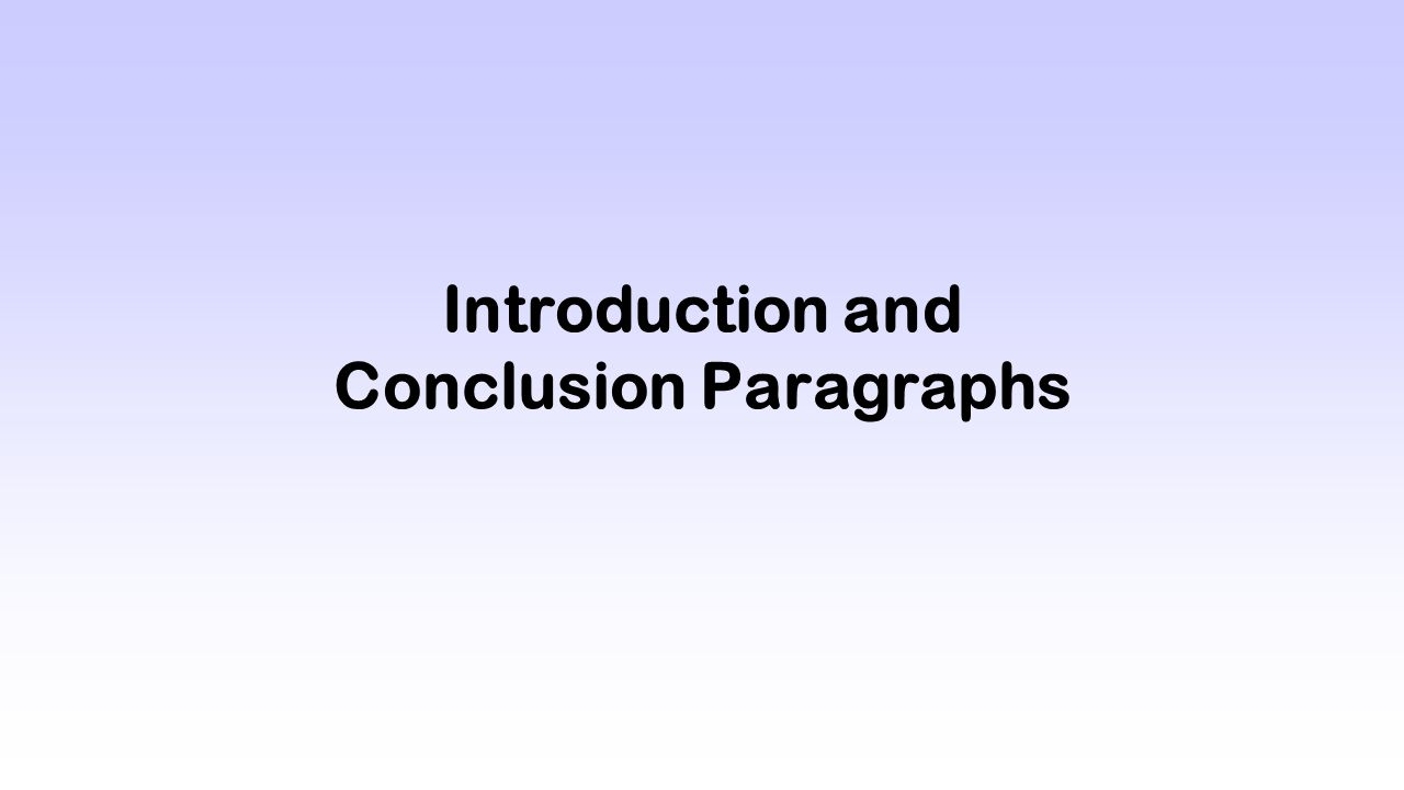introduction and conclusion paragraphs hook h the opening 1 introduction and conclusion paragraphs