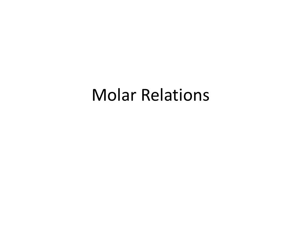 Molar Relations. Stoichiometry The mathematics of chemical formulas ...