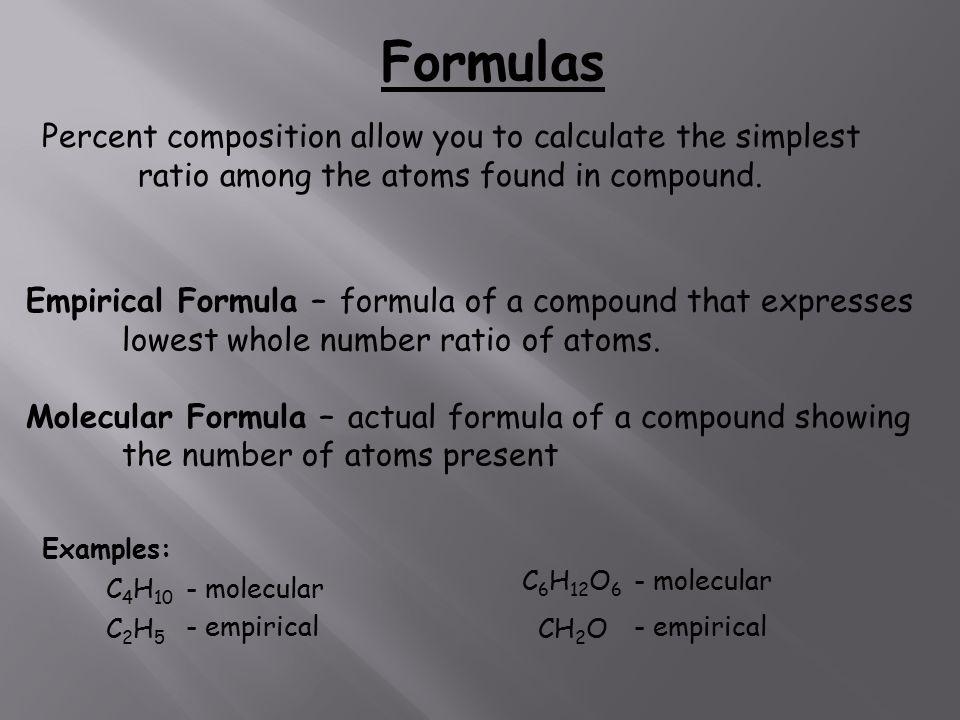 Formulas Empirical Formula – formula of a compound that expresses ...