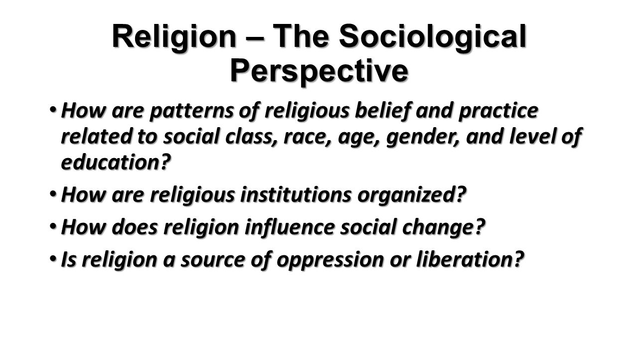 sociological perspective of religion essay The sociology of religion unit of the american academy of religion serves as a bridge between religious studies and the subdiscipline of sociology of religion.