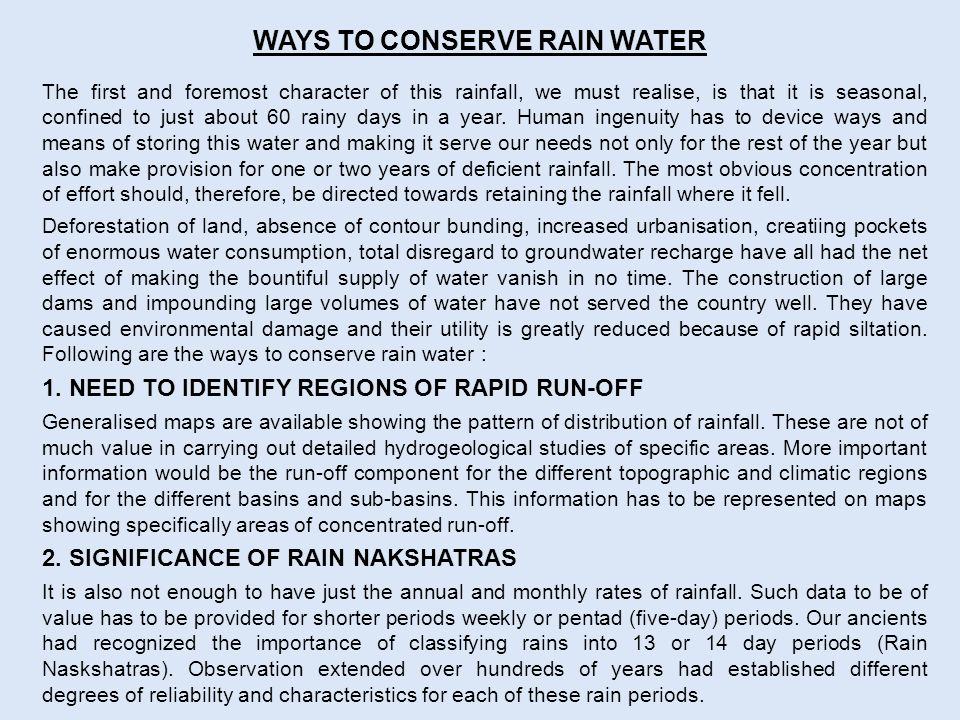 The first and foremost character of this rainfall, we must realise, is that it is seasonal, confined to just about 60 rainy days in a year.