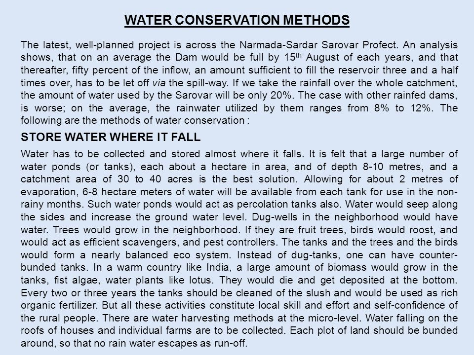 WATER CONSERVATION METHODS The latest, well-planned project is across the Narmada-Sardar Sarovar Profect.