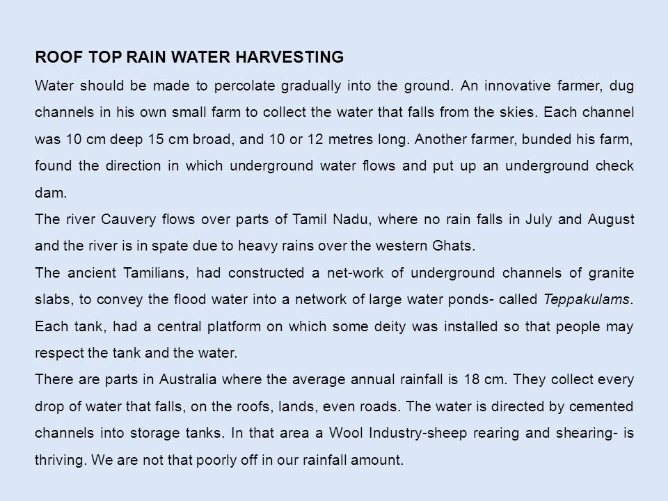 ROOF TOP RAIN WATER HARVESTING Water should be made to percolate gradually into the ground.