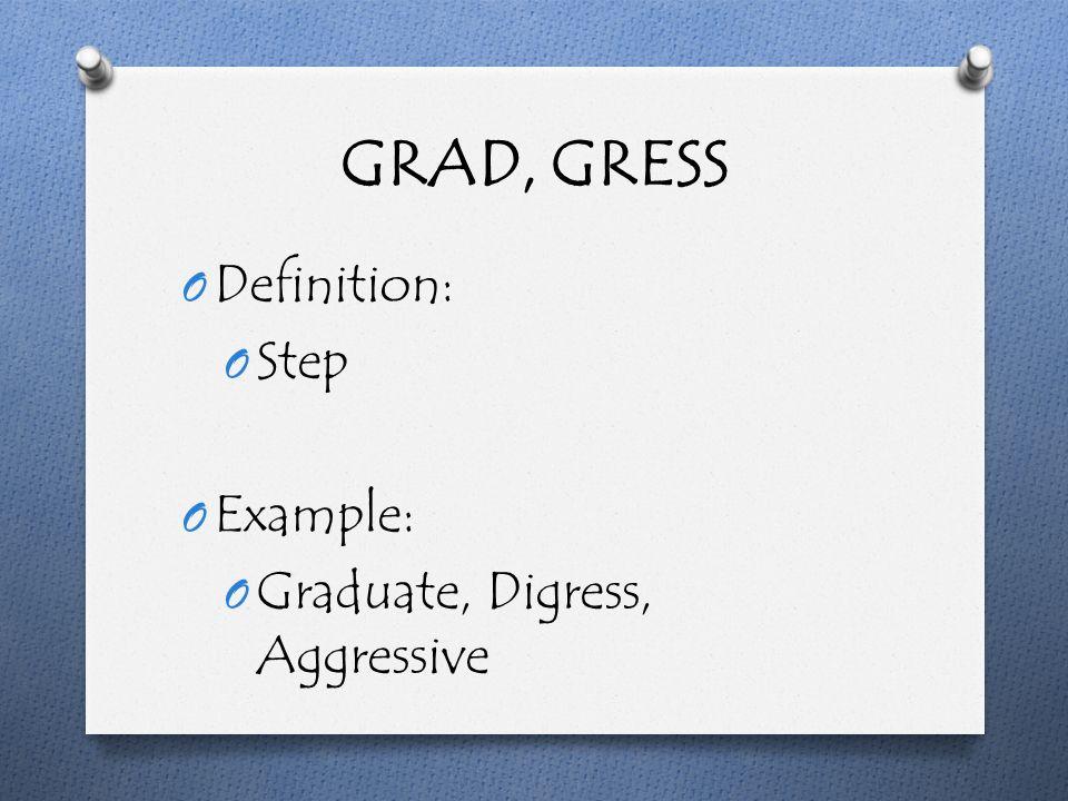 Attractive 12 GRAD, GRESS O Definition: O Step O Example: O Graduate, Digress,  Aggressive