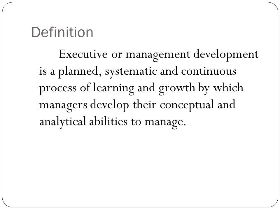 EXECUTIVE DEVELOPMENT Definition Executive or management