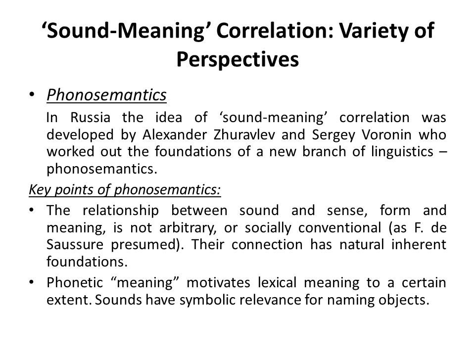 'Sound-Meaning' Correlation: Variety of Perspectives Phonosemantics In  Russia the idea of