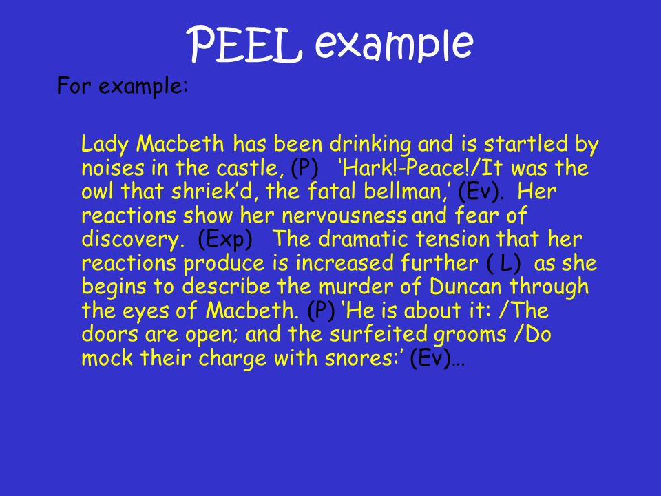 pee pee technique is vital if you are to do well in your  peel example for example lady macbeth has been drinking and is startled by noises in