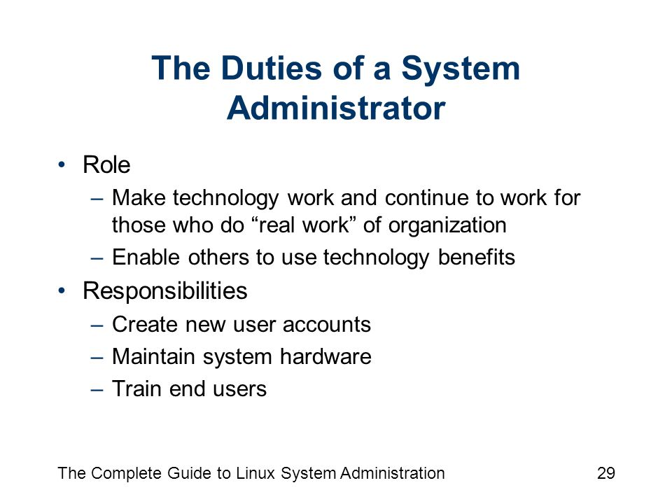 29 The Complete Guide To Linux System Administration29 The Duties Of A System  Administrator Role ...