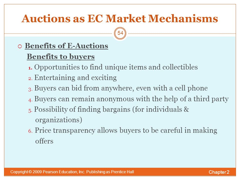 Auctions as EC Market Mechanisms  Benefits of E-Auctions Benefits to buyers 1.