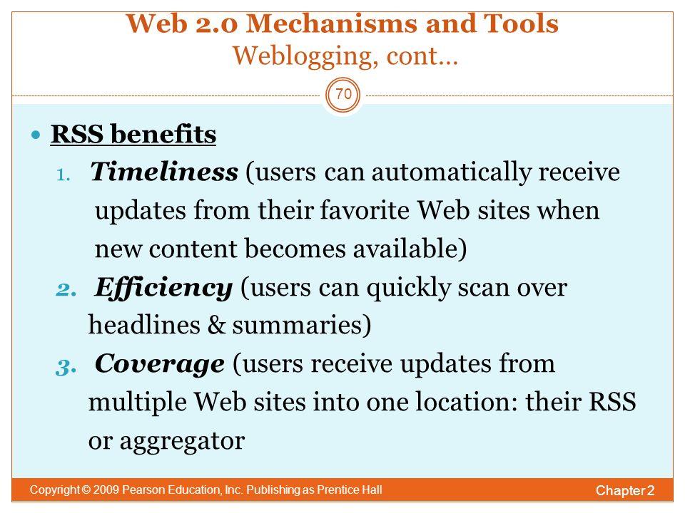 Web 2.0 Mechanisms and Tools Weblogging, cont… RSS benefits 1.