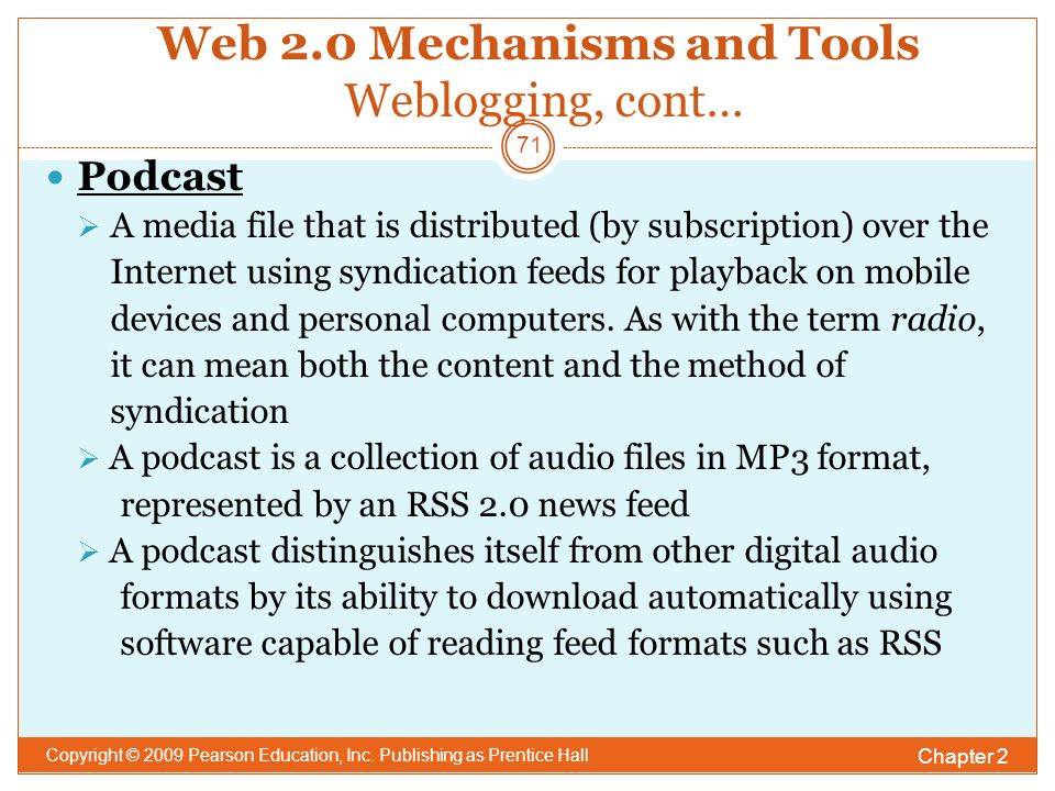 Web 2.0 Mechanisms and Tools Weblogging, cont… Chapter 2 Copyright © 2009 Pearson Education, Inc.