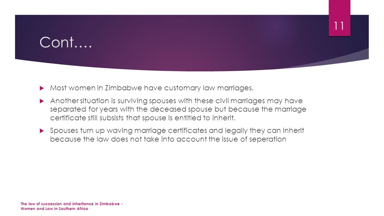 Cont….  Most women in Zimbabwe have customary law marriages.