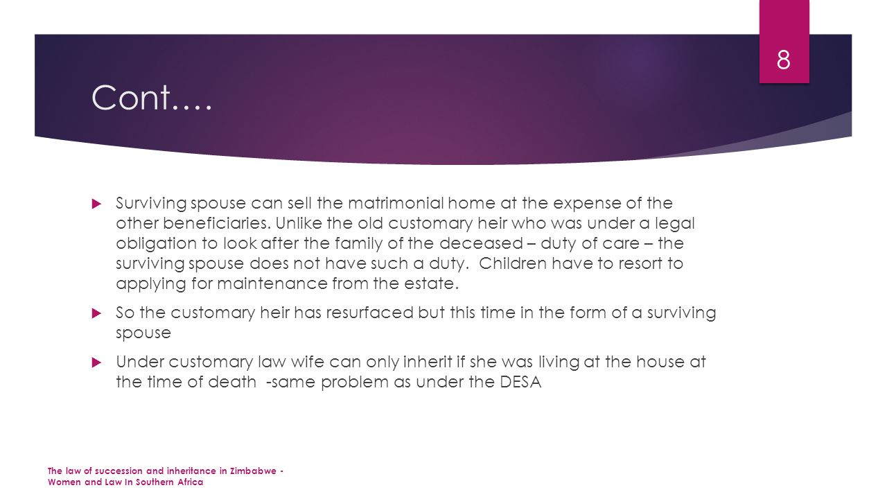 Cont….  Surviving spouse can sell the matrimonial home at the expense of the other beneficiaries.
