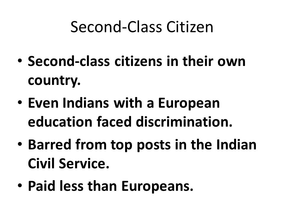 Second-Class Citizen Second-class citizens in their own country.