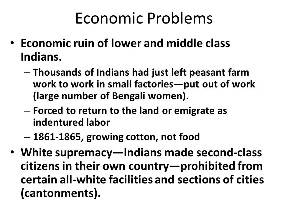 Economic Problems Economic ruin of lower and middle class Indians.