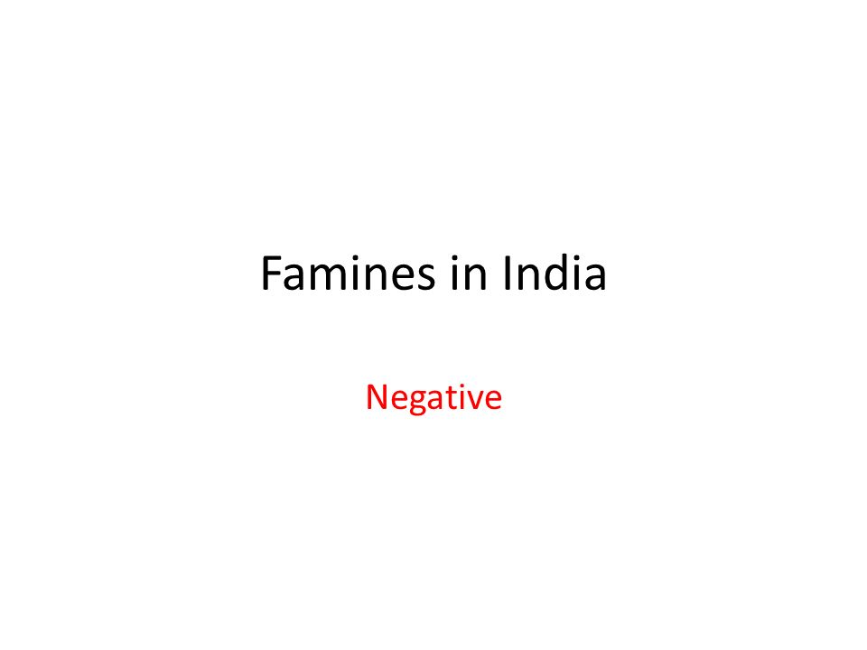 Famines in India Negative
