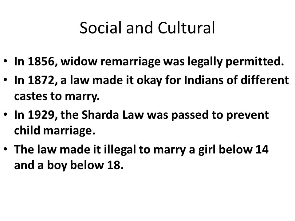 Social and Cultural In 1856, widow remarriage was legally permitted.