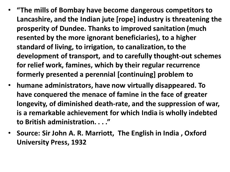 The mills of Bombay have become dangerous competitors to Lancashire, and the Indian jute [rope] industry is threatening the prosperity of Dundee.