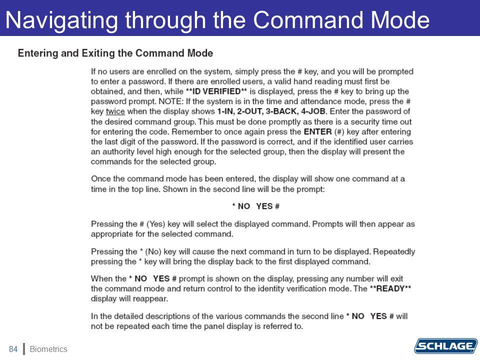Biometrics84 Navigating through the Command Mode