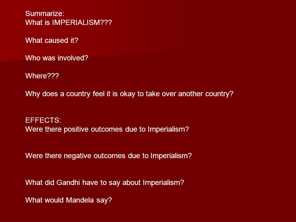 Summarize: What is IMPERIALISM . What caused it.