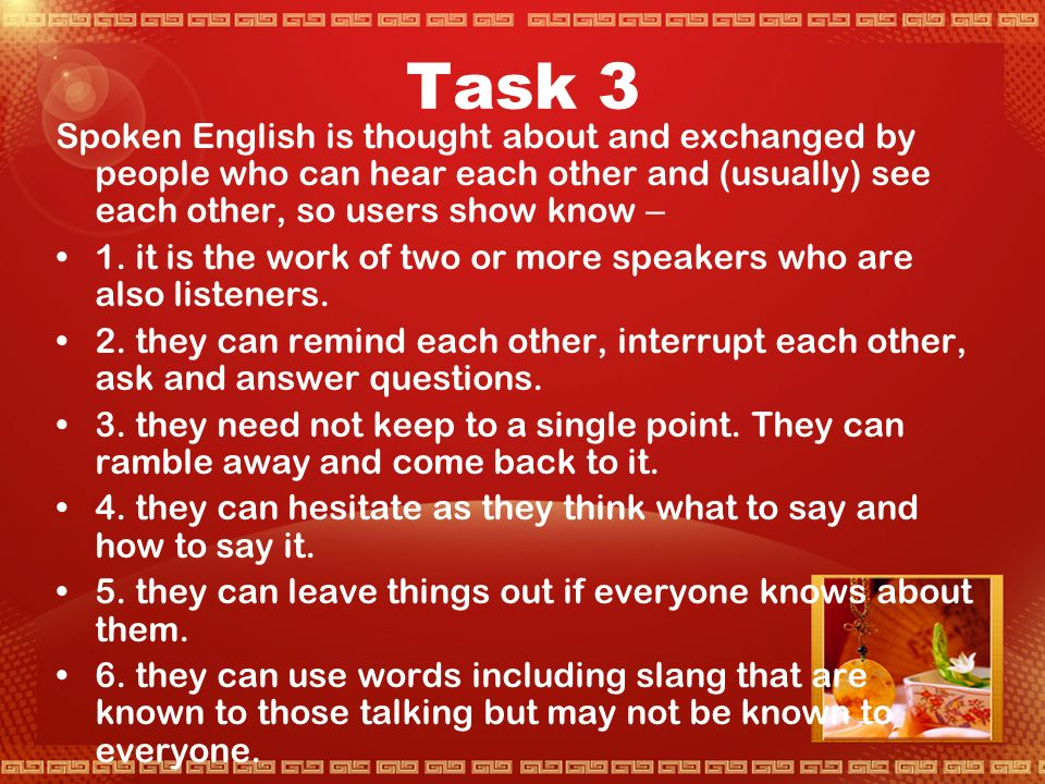 Task 2 International users of English do not need to worry if they hesitate quite often in producing spoken English.