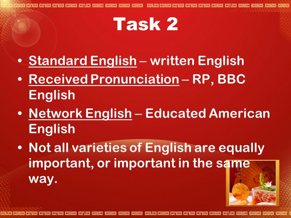 Task 1 Regional variation – varieties of English in different places