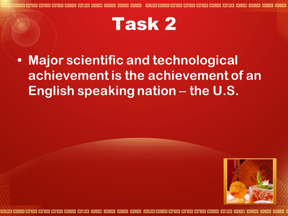 Task 1 Science and technology cannot do without symbolic systems. Languages are symbolic systems.
